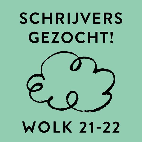 Schrijvers gezocht voor WOLK 21/22!